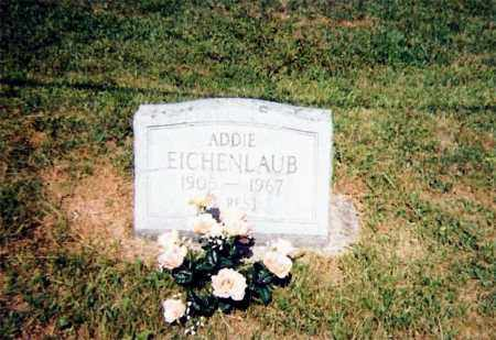 EICHENLAUB, ADDIE - Scioto County, Ohio | ADDIE EICHENLAUB - Ohio Gravestone Photos