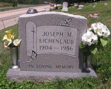EICHENLAUB, JOSEPH M - Scioto County, Ohio | JOSEPH M EICHENLAUB - Ohio Gravestone Photos