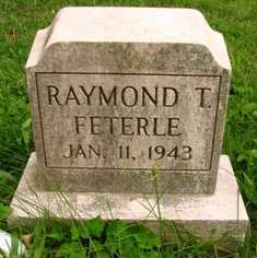 FETERLE, RAYMOND T. - Seneca County, Ohio | RAYMOND T. FETERLE - Ohio Gravestone Photos