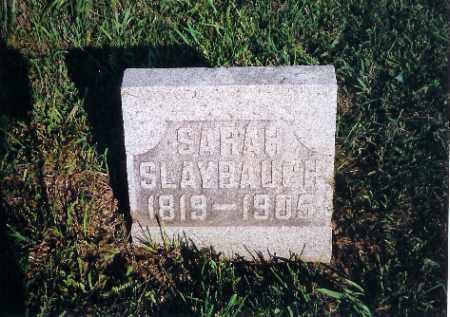 SLAYBAUGH, SARAH - Shelby County, Ohio | SARAH SLAYBAUGH - Ohio Gravestone Photos