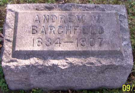 BARCHFELD, ANDREW W. - Stark County, Ohio | ANDREW W. BARCHFELD - Ohio Gravestone Photos
