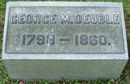 DEUBLE, GEORGE M. - Stark County, Ohio | GEORGE M. DEUBLE - Ohio Gravestone Photos