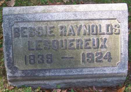 LESQUEREUX, BESSIE RAYNOLDS - Stark County, Ohio | BESSIE RAYNOLDS LESQUEREUX - Ohio Gravestone Photos
