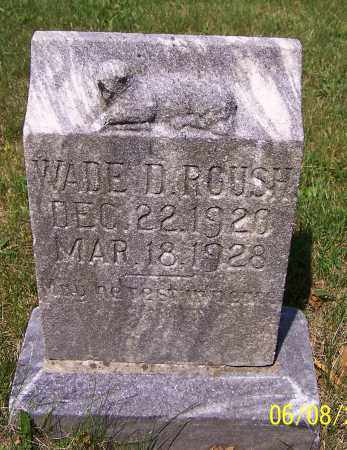 ROUSH, WADE D. - Stark County, Ohio | WADE D. ROUSH - Ohio Gravestone Photos