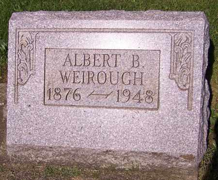 WEIROUGH, ALBERT B. - Stark County, Ohio | ALBERT B. WEIROUGH - Ohio Gravestone Photos