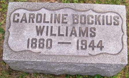 WILLIAMS, CAROLINE BOCKIUS - Stark County, Ohio | CAROLINE BOCKIUS WILLIAMS - Ohio Gravestone Photos