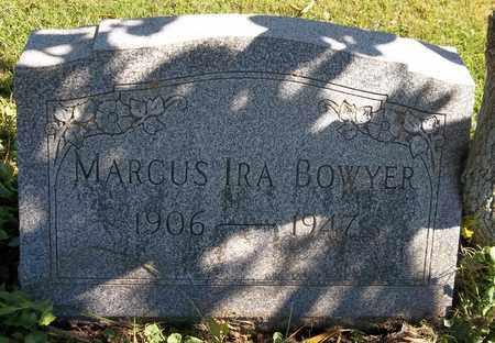 BOWYER, MARCUS IRA - Trumbull County, Ohio | MARCUS IRA BOWYER - Ohio Gravestone Photos