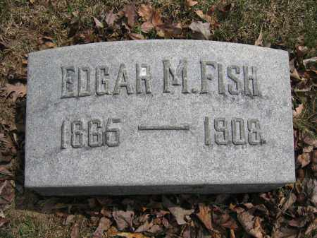 FISH, EDGAR M. - Union County, Ohio | EDGAR M. FISH - Ohio Gravestone Photos