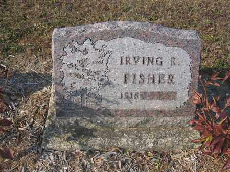 FISHER, IRVING R. - Union County, Ohio | IRVING R. FISHER - Ohio Gravestone Photos