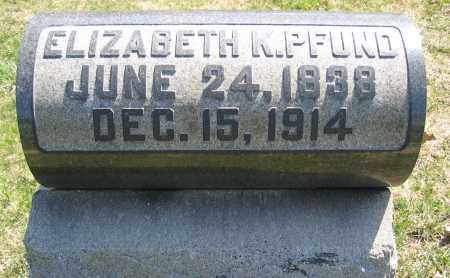 PFUND, ELIZABETH K. - Union County, Ohio | ELIZABETH K. PFUND - Ohio Gravestone Photos