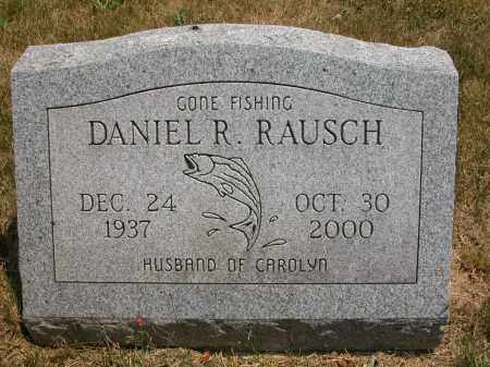 RAUSCH, DANIEL R. - Union County, Ohio | DANIEL R. RAUSCH - Ohio Gravestone Photos