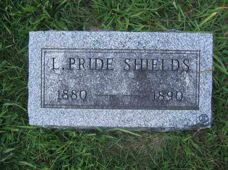 SHIELDS, L. PRIDE - Union County, Ohio | L. PRIDE SHIELDS - Ohio Gravestone Photos