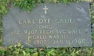 CADE, EARL DYE - Vinton County, Ohio | EARL DYE CADE - Ohio Gravestone Photos