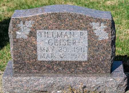 GEISER, TILLMAN P - Wayne County, Ohio | TILLMAN P GEISER - Ohio Gravestone Photos