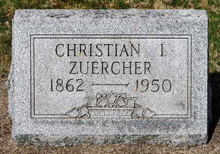 ZUERCHER, CHRISTIAN I - Wayne County, Ohio | CHRISTIAN I ZUERCHER - Ohio Gravestone Photos